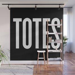 Totes Wall Mural