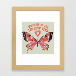 Welcome To The Love Club Framed Art Print