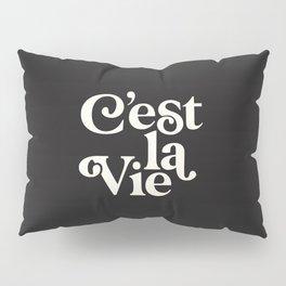 C'est La Vie Pillow Sham