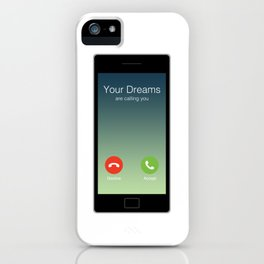 Your dreams are calling iPhone Case