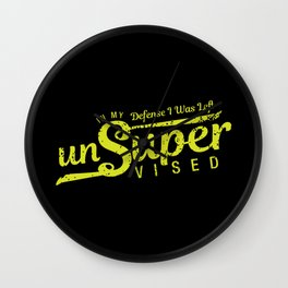 Unsupervised design & In my Defense Humor Gift Idea Wall Clock