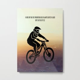 Mountain Bike Wall Art Decor A Bad ADay On The Moutain Bike Always Beats A Good Day In The Office Metal Print