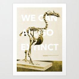 We can all go extinct Art Print