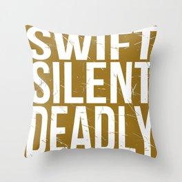 Swift Silent Deadly Throw Pillow