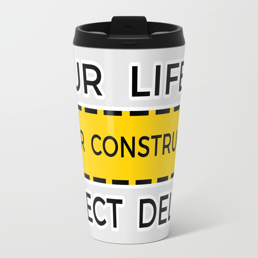 Under Construction Metal Travel Mug by Mpmi0801 MTM8783539