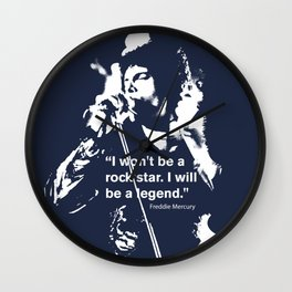I won't be a rock star. I will be a legend Freddy Mercury Queen Quote Design Wall Clock