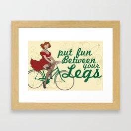 Put Fun Between Your Legs - Bicycle Framed Art Print
