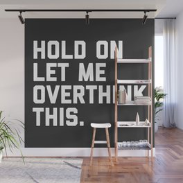 Overthink This Funny Quote Wall Mural