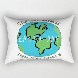 Earth Day - Stop the Madness - There is No Planet B Mother Gift Design Rectangular Pillow