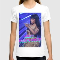 minaj T-shirts featuring MILEY WHAT'S GOOD? by Nicki Minaj Spain