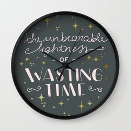 The unbearable lightness of wasting time Wall Clock