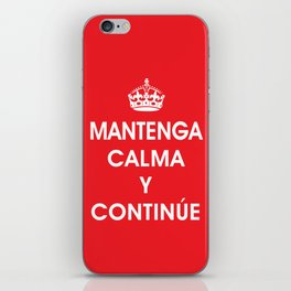 Mantenga Calma Y Continue - Keep Calm and Carry on (SPANISH) iPhone Skin
