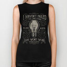 I haven't failed,i've just found 10000 ways that won't work.Thomas A. Edison Biker Tank