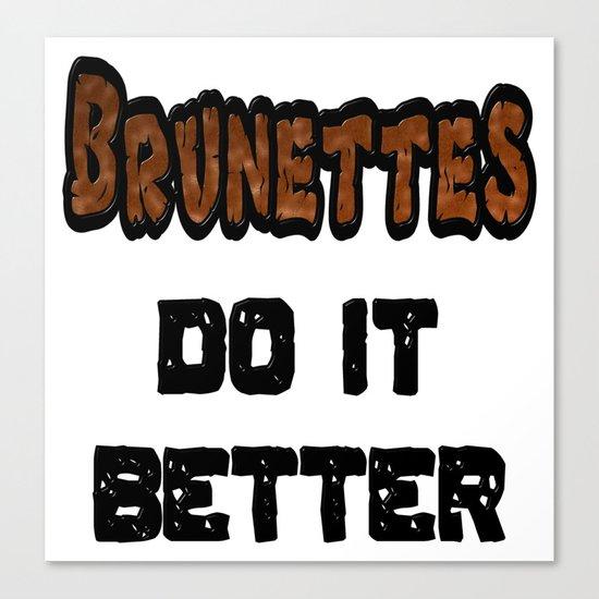 Brunettes Do It Better Canvas Print