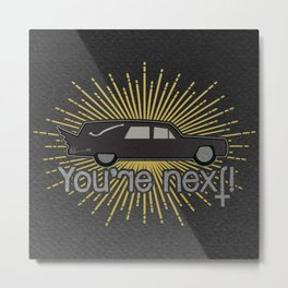 You're next! (black ver) Metal Print
