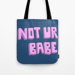 Not ur babe (blue version) Tote Bag