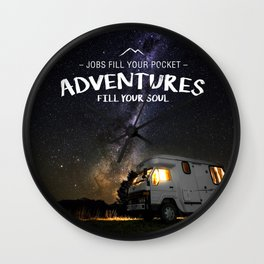 Jobs fill your pockets, adventures fill your soul. Wall Clock