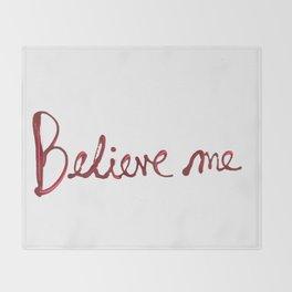 Believe Me Throw Blanket