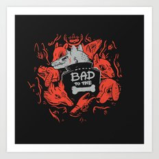 Bad To The Bone Art Print