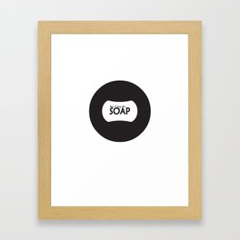 Don't Drop the SOAP Framed Art Print