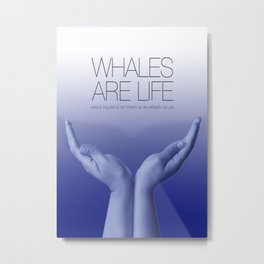 Whales are Life Metal Print