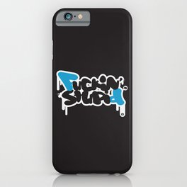 Fuckin' Stupid Yo ! iPhone Case