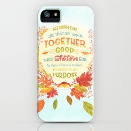 Romans 8:28 // work together for good iPhone Case