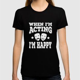 Is acting your passion? here's the tee for you! Makes a nice and unique gift this holiday!  T-shirt