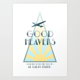 Good Heavens! Art Print
