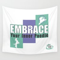 poodle Wall Tapestries featuring Embrace Your Inner Poodle by Paula Bund, BundImaging.com