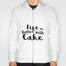 Life is better with cake Hoody