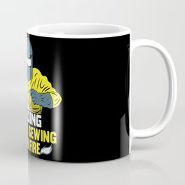 Welding: It's like Sewing with Fire Coffee Mug