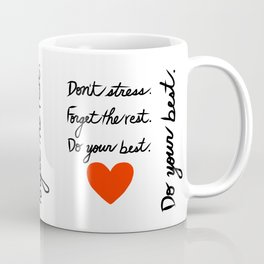 Don't Stress Forget the Rest Do Your Best Coffee Mug