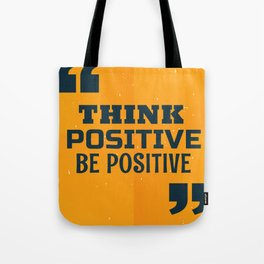 Quote Poster - 31 - Positive Tote Bag