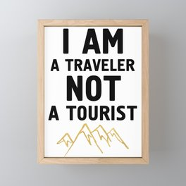 I AM A TRAVELER NOT A TOURIST - travel quote Framed Mini Art Print
