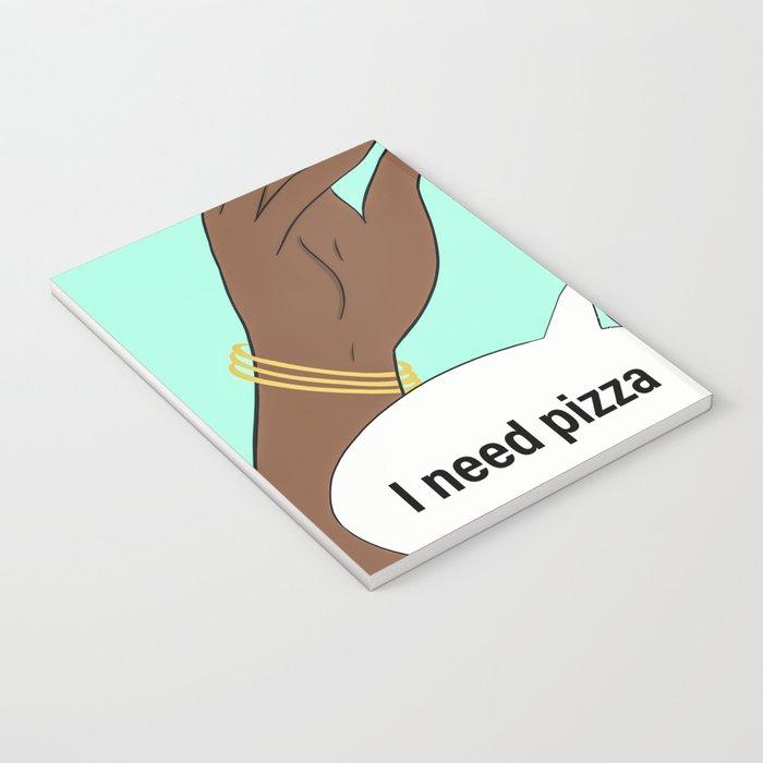 I need pizza Notebook