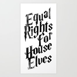 rights for house elves Art Print