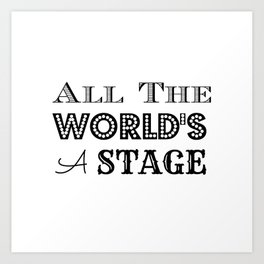 All the world's a stage William Shakespeare Typography Art Print