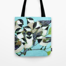 Too Many Chickadees Tote Bag
