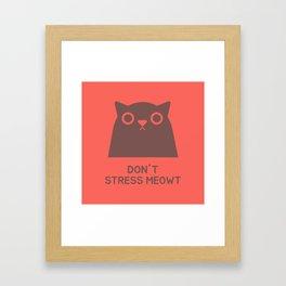 Don't Stress Meowt Framed Art Print