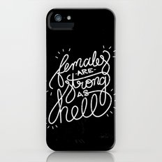 Females Are Strong As Hell iPhone (5, 5s) Slim Case