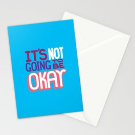 It's Not Going To Be Okay. - A Lower Management Motivator Stationery Cards
