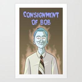 Consignment of Bob Art Print