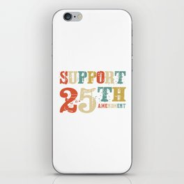 Support 25th Amendment Funny Anti Trump Vintage Gift iPhone Skin