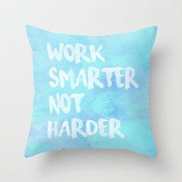 Work Smarter Not Harder Throw Pillow