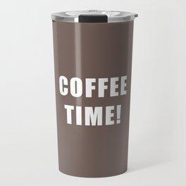 Coffee Time! Travel Mug