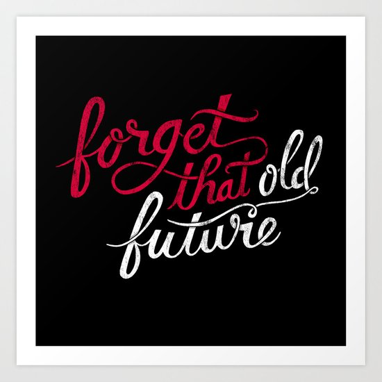 Forget that Old Future Art Print