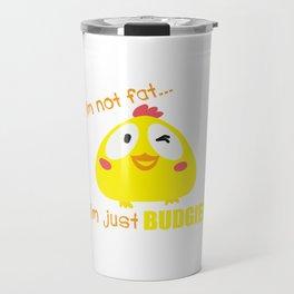 I'm Not Fat I'm Just Budgie Birds Flying Animal Lovers Birders Wildlife Forest Gift Travel Mug