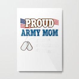 Proud Army Mom My Son Soldier Hero Veterans Mother Memorial T Shirt Metal Print