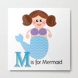 M is for Mermaid Metal Print